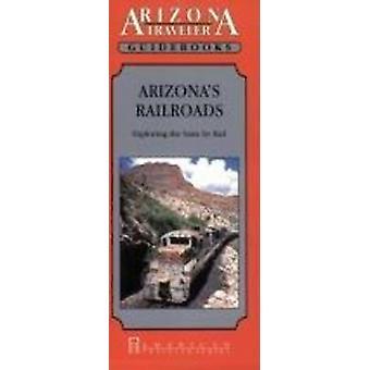 Arizona Railroads by Bob Griswold - 9781558381315 Book
