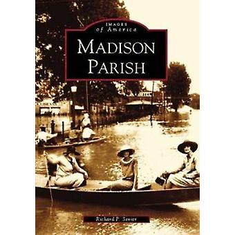 Madison Parish by Richard P Sevier - 9780738515106 Book