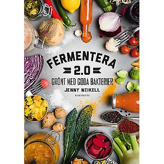 Fermenting 2.0: Green with good bacteria 9789113085616