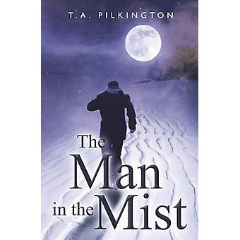 The Man in the Mist by T. A. Pilkington - 9781784653255 Book