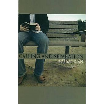 Calling and Separation by Bob Yandian - 9781885600233 Book