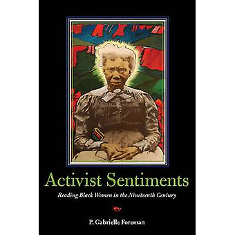 Activist Sentiments - Reading Black Women in the Nineteenth Century by