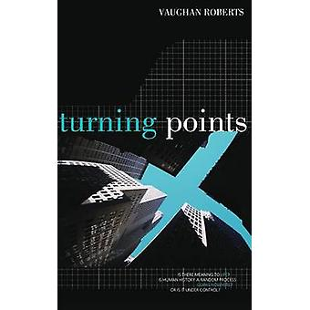 Turning Points Is There Meaning to Life by Roberts & Vaughan