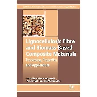 Lignocellulosic Fibre and BiomassBased Composite Materials by Mohammad Jawaid