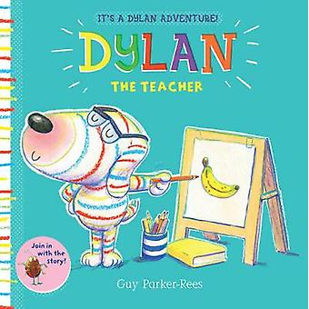 Dylan the Teacher by Guy ParkerRees