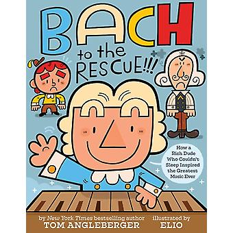 Bach to the Rescue by Tom Angleberger