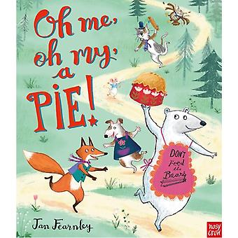 Oh Me Oh My A Pie by Jan Fearnley