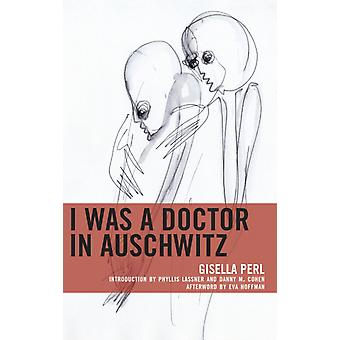 I Was a Doctor in Auschwitz by Gisella Perl