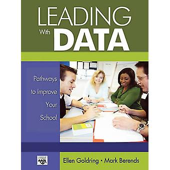 Leading with Data Pathways to Improve Your School by Goldring & Ellen B.