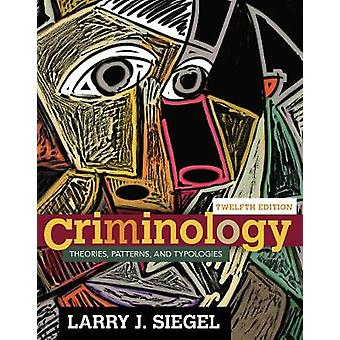 Criminology by Siegel & Larry University of Massachusetts & Lowell & Emeritus