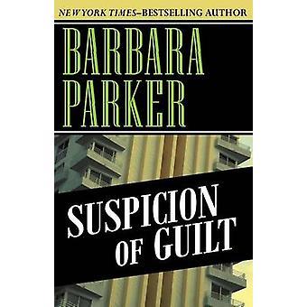 Suspicion of Guilt by Parker & Barbara