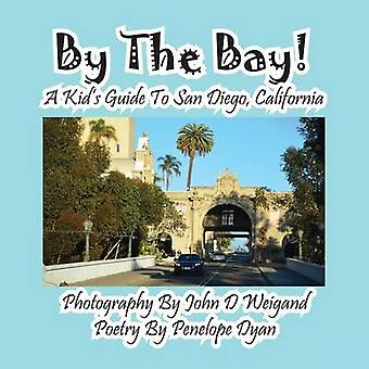 By the Bay a Kids Guide to San Diego California by Dyan & Penelope