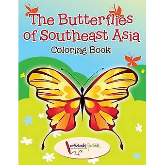 The Butterflies of Southeast Asia Coloring Book de For Kids & Activibooks