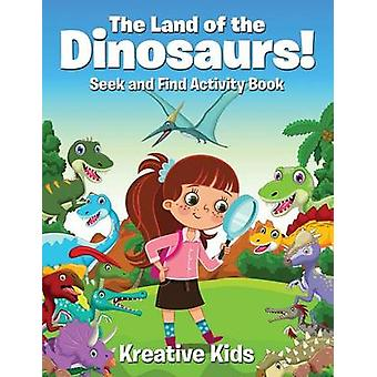 The Land of the Dinosaurs Seek and Find Activity Book by Kreative Kids