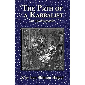 The Path of a Kabbalist by Halevi & Zev ben Shimon