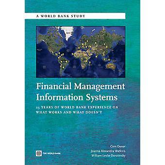 Financial Management Information Systems 25 års Verdensbankens erfaring med, hvad der virker, og hvad doesnt af Dener & Cem