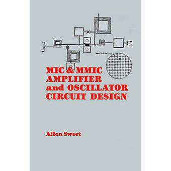 MIC  MMIC Amplifier and Oscillator Circuit Design by Sweet & Allen A.