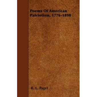 Poems Of American Patriotism 17761898 by Paget & R. L.