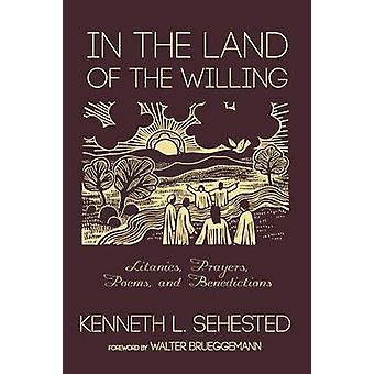 In the Land of the Willing by Sehested & Kenneth L.