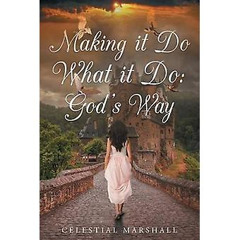 Making it Do What it Do Gods Way by Marshall & Celestial