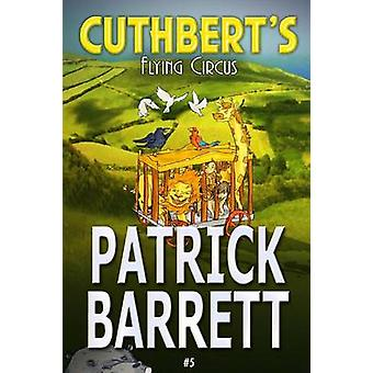 Cuthberts Flying Circus by Barrett & Patrick