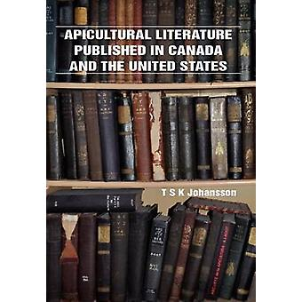 Apicultural Literature Published in Canada and the United States by Johansson & T S