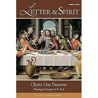 Letter  Spirit Vol. 10  Christ Our Passover  Theological Exegesis of St. Paul by St. Paul Center for Biblical Theology