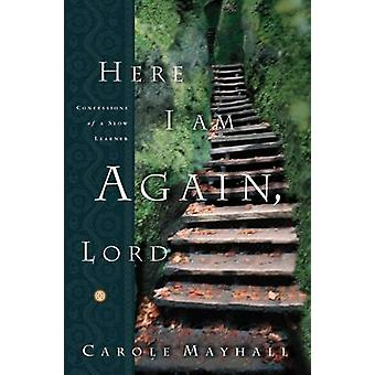Here I Am Again Lord by Mayhall & Carole