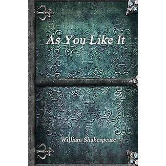 As You Like It by Shakespeare & William