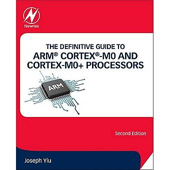 The Definitive Guide to ARM Cortex -M0 and Cortex-M0+ Processors by J