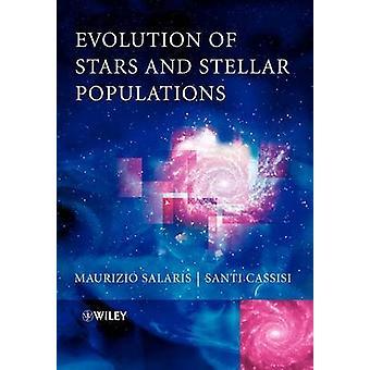Evolution of Stars and Stellar Populations by Maurizio Salaris - Sant