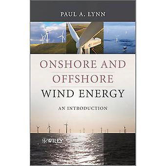 Onshore and Offshore Wind Energy - An Introduction by Paul A. Lynn - 9