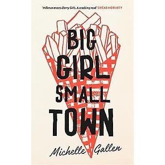 Big Girl - Small Town de Michelle Gallen - 9781529304206 Livre