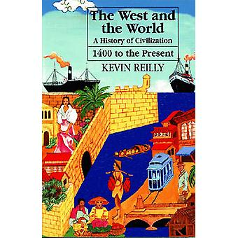 The West and the World v. 2; From 1400 to the Present - A History of C