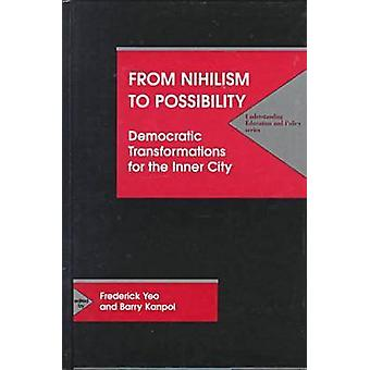 From Nihilism to Possibility - Democratic Transformations for Inner Ci