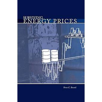 Surviving Energy Prices by Peter C. Beutel - 9781593702410 Book