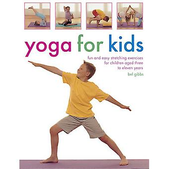 Yoga for Kids - Fun and Easy Stretching Exercises for Children Aged Th