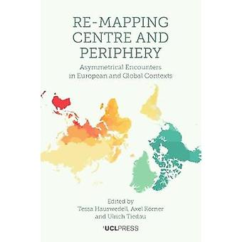 Re-Mapping Centre and Periphery - Asymmetrical Encounters in European