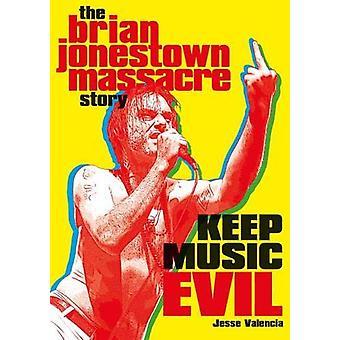 Keep Music Evil - The Brian Jonestown Massacre Story by Jesse Valencia