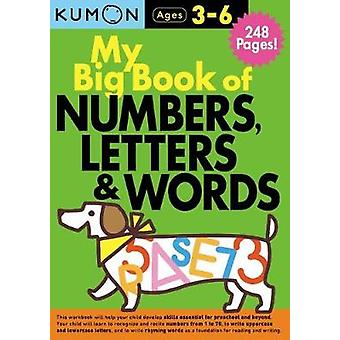 My Big Book of Numbers - Letters and Words Bind Up by Publishing Kumo