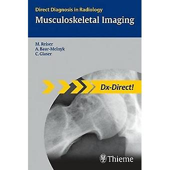 Musculoskeletal Imaging - Direct Diagnosis in Radiology by Maximilian