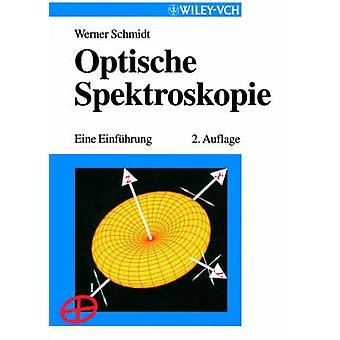 Optische Spektroskopie - Eine Einfuhrung by Werner Schmidt - 978352729