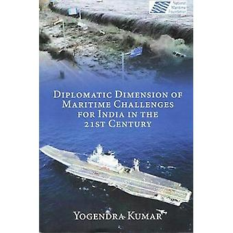 Diplomatic Dimension of Maritime Challenges for India in the 21st Cen