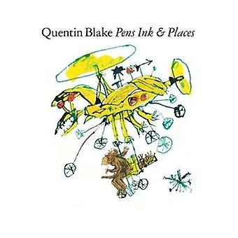 PENS INK  PLACES by Quentin Blake