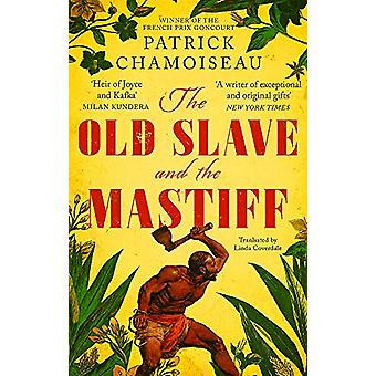 The Old Slave and the Mastiff - The gripping story of a plantation sla
