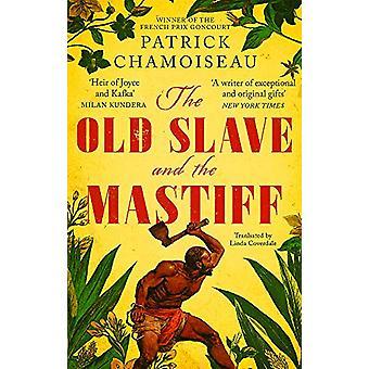 Le vieil esclave et le mastiff - L'histoire captivante d'une plantation sla