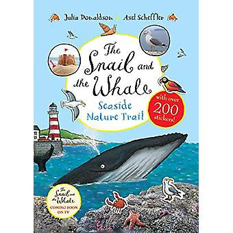 The Snail and the Whale Seaside Nature Trail by Julia Donaldson - 978