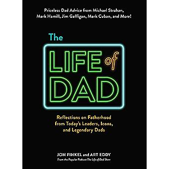 The Life of Dad - Reflections on Fatherhood from Today's Leaders - Ico