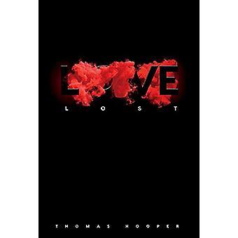 Love Lost by Thomas Hooper - III - 9781543958805 Book