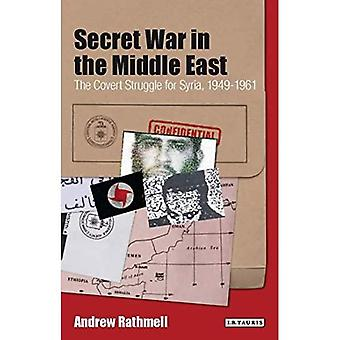 Secret War in the Middle East: The Covert Struggle for Syria, 1949-1961
